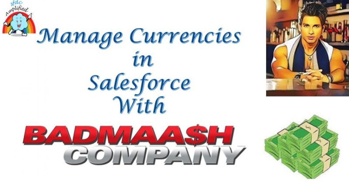 Administre divisas en Salesforce con 'Badmaa $ h Company'