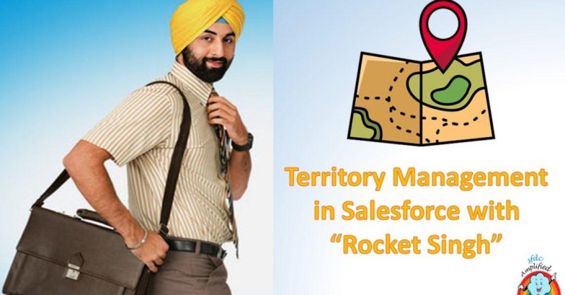 """Comprensión de la gestión de territorios en Salesforce con """"Rocket Singh"""""""